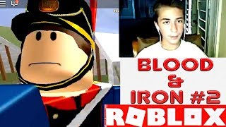 Roblox Blood and Iron Live Game Play with Robert Andre Part 2