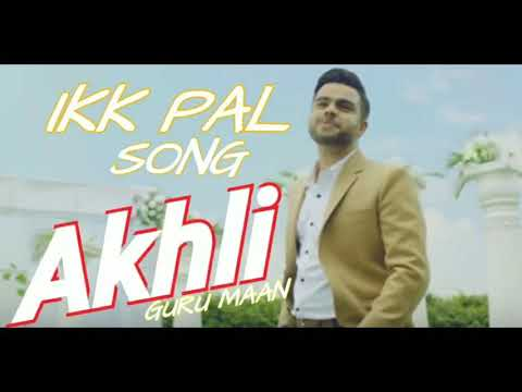 Akhil,IKK PAL NEW SONG 2018