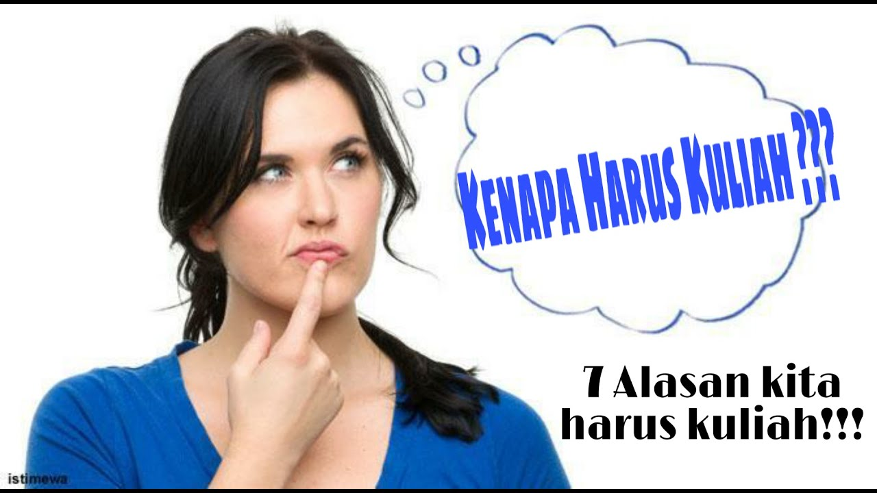 Download KENAPA HARUS KULIAH???  7 alasan kenapa kita harus kuliah!!!