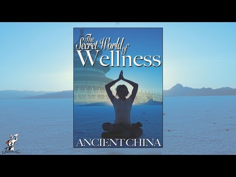 Secret World of Wellness: Ancient China | Feature Documentary