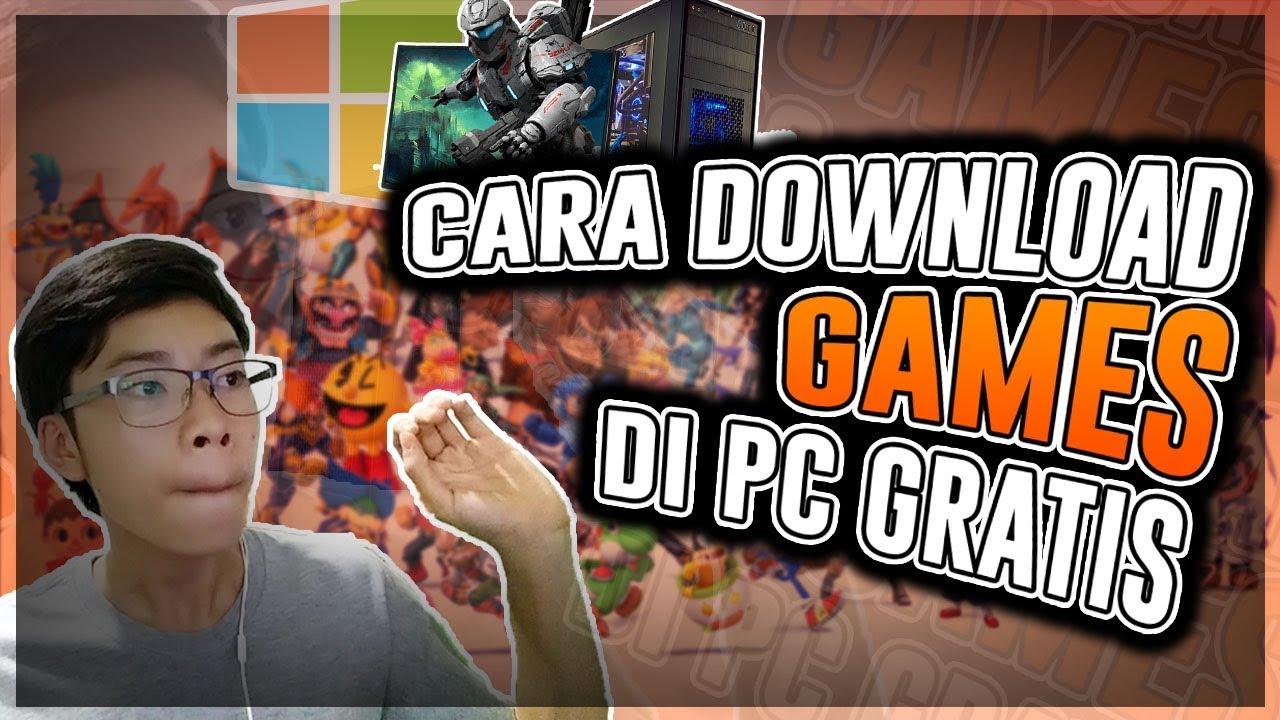 Cara Download Games Di PC Gratis! (2019) / DOWNLOAD GAME ...
