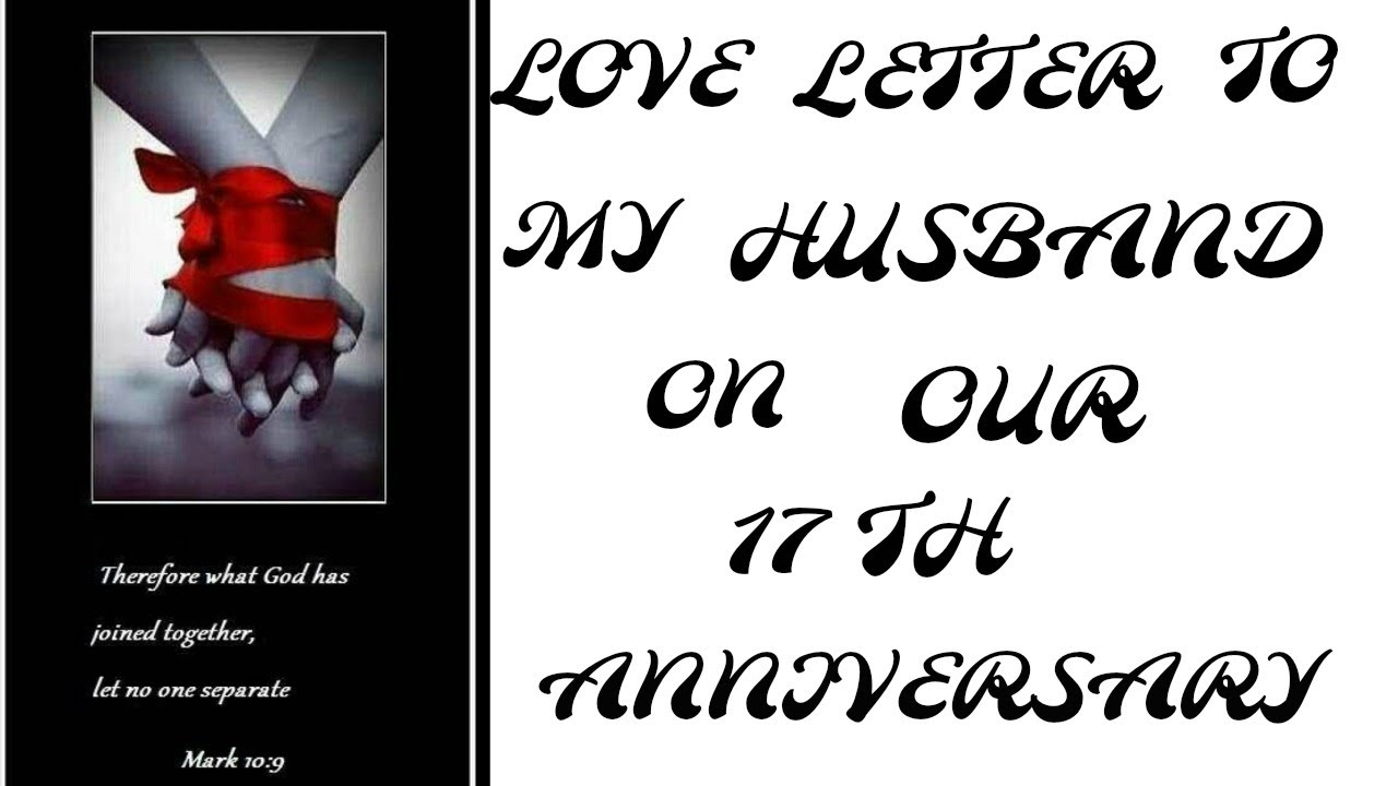 LOVE LETTER TO MY HUSBAND ON OUR 17th ANNIVERSARY