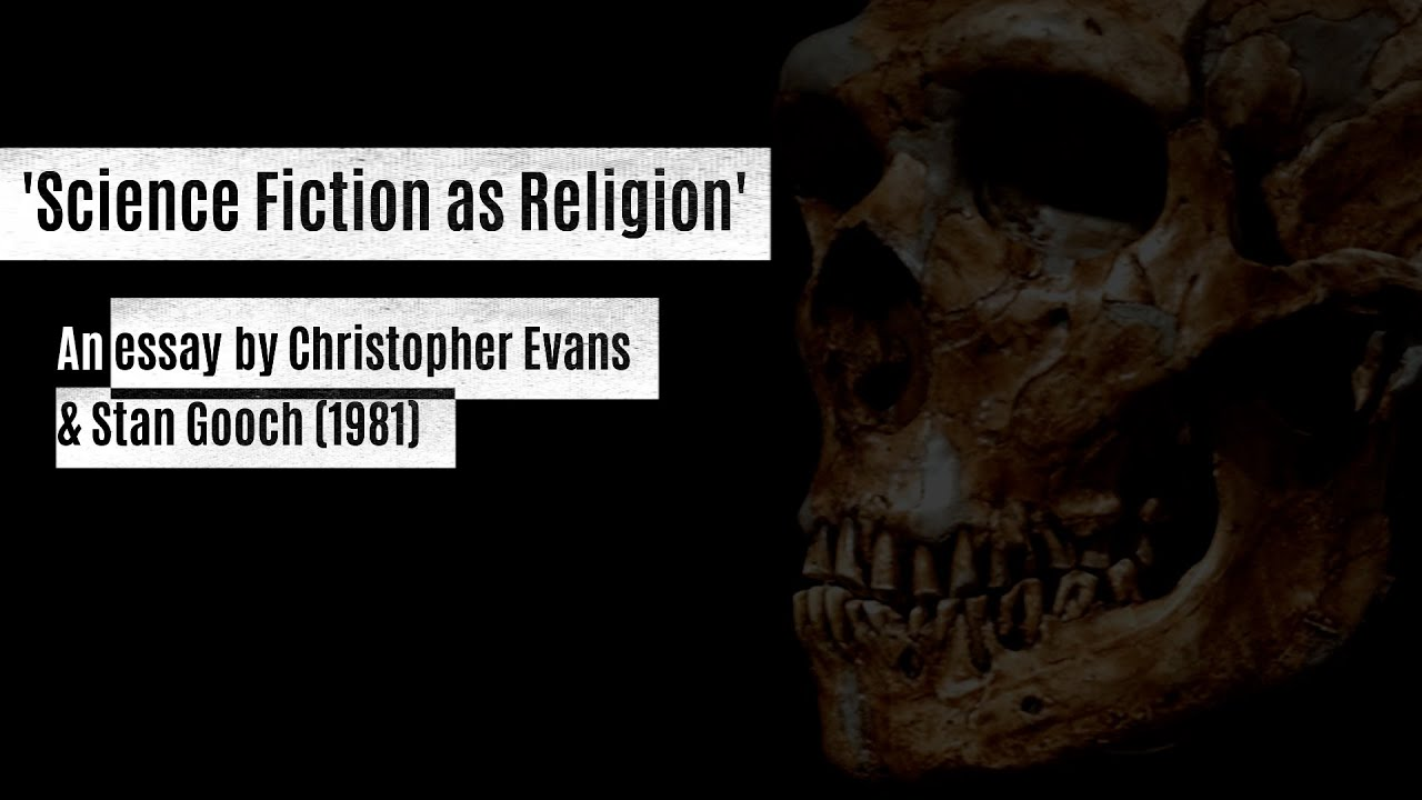 'Science Fiction as Religion', an essay by Christopher Evans & Stan Gooch (1981)
