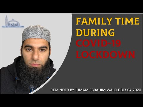Family Time during COVID-19 Lockdown | Reminder by Imam Ebrahim Walele | 03.04.2020