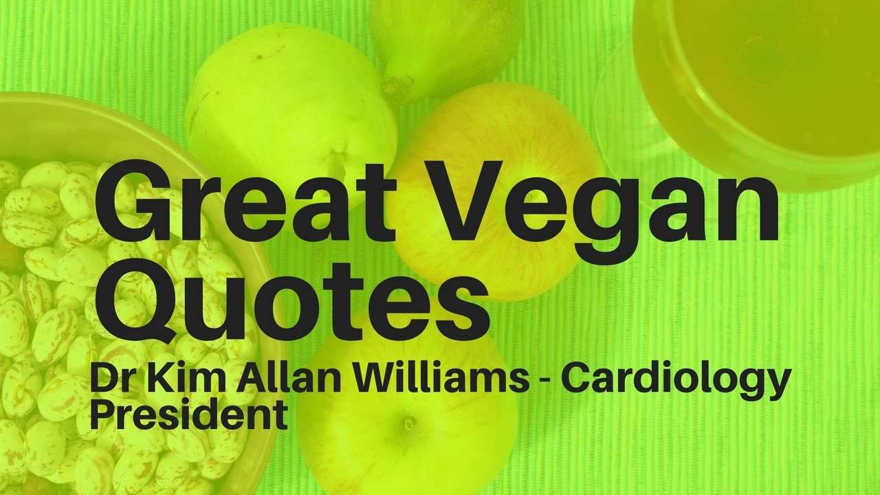 Vegan Quotes Great Vegan Quotes  Kim Allan Williams  Cardiology  Youtube