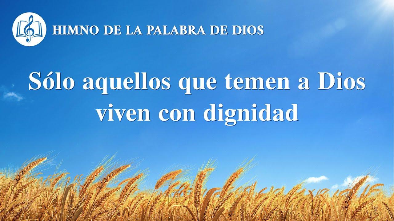 Himno cristiano   Sólo aquellos que temen a Dios viven con dignidad