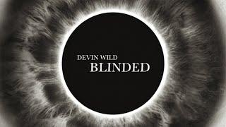 Devin Wild - Blinded (Official Videoclip)