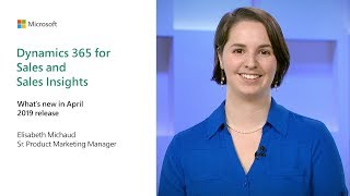 Dynamics 365 for Sales and Sales Insights   Business Applications April 2019 Release