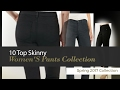 10 Top Skinny Women'S Pants Collection Spring 2017 Collection