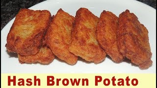 Hash Browns | Pan Fried Potatoes | Kids Special Fast Food Recipe | Classic Snacks Recipe