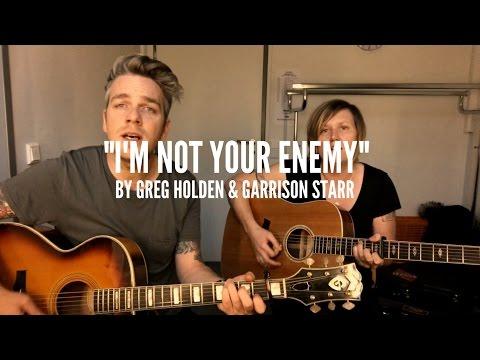 Greg Holden & Garrison Starr  Im Not Your Enemy