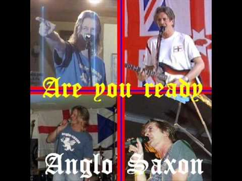 Anglo Saxon - Are you ready