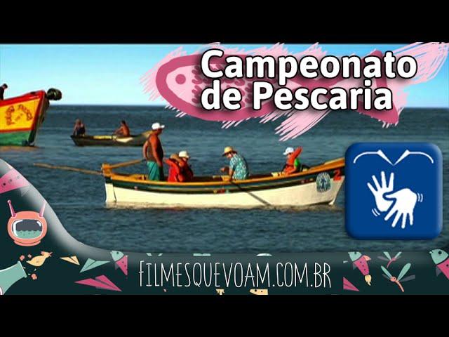 Campeonato de Pescaria [Filme em LIBRAS]