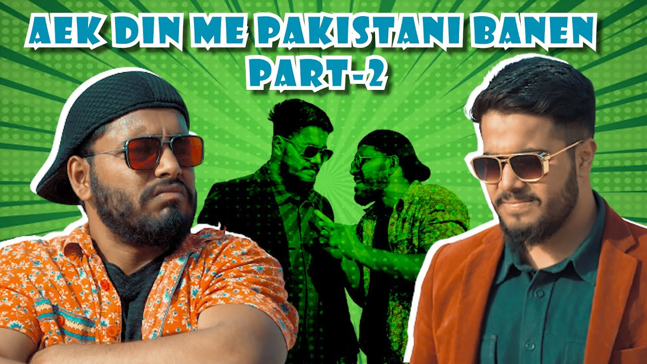 "Aek Din Me ""PAKISTANI"" Banen Part-2 