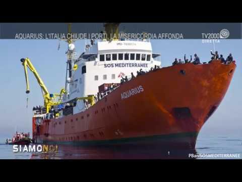 Siamo Noi - Aquarius: L'Italia chiude i porti, la misericordia affonda