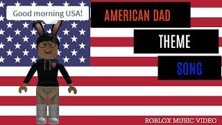 American Dad Theme Song[4TH OF JULY SPECIAL]|Roblox Music Video