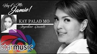 Angeline Quinto - Kay Palad Mo (Official Lyric Video)