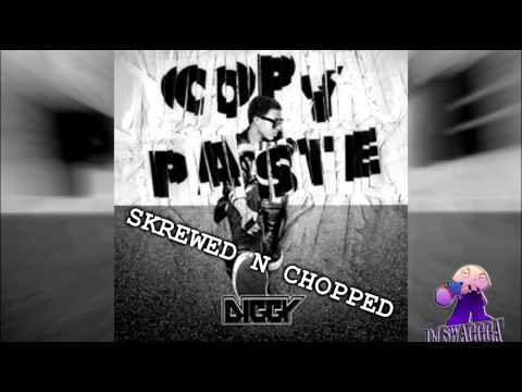 DIGGY SIMMONS-COPY,PASTE(SKREWED N CHOPPED BY DJ SWAGGA)