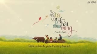[Lyrics] Khi Ta Cùng Nhau Hát Vang - Phạm Minh Thành