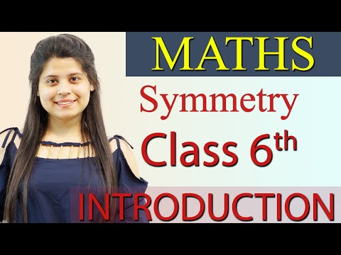"""""""Symmetry"""" Chapter 13 - Introduction - Class 6th Maths"""