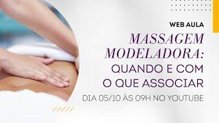Web aula #052: Massagem modeladora: quando e com o que associar