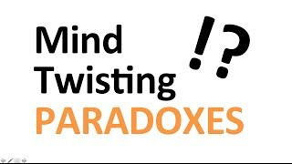 Incredible: Mind Twisting PARADOXES!