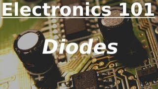 Electronics 101: Diodes