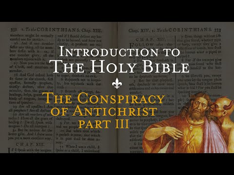 The Conspiracy of Antichrist pt. 3 - Holy Bible pt. 11
