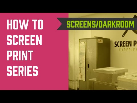 How To Screen Print Series - Screens And Darkroom