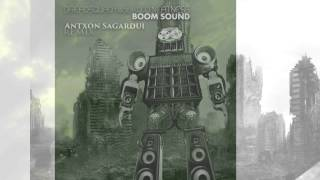 Dreadsquad feat. Kojo Neatness - Boom sound(Antxon Sagardui remix)