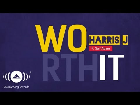 Harris J - Worth It Ft. Saif Adam | Official Lyric Video