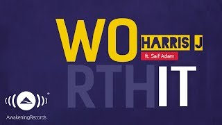 Video Harris J - Worth It Ft. Saif Adam | Official Lyric Video download MP3, 3GP, MP4, WEBM, AVI, FLV Oktober 2017