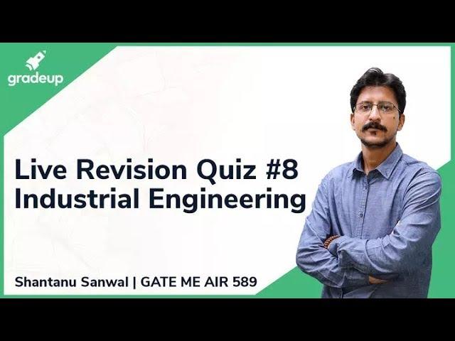 GATE ME 2019 Revision Live Quiz #8 | Industrial Engineering | Shantanu Sir
