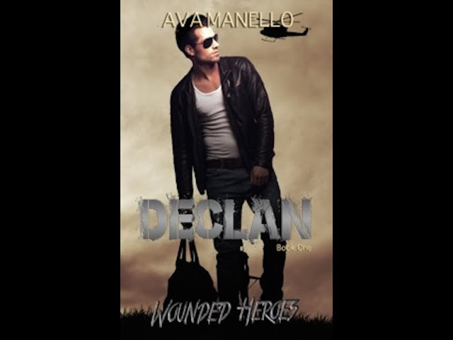 Declan (Wounded Heroes 1) by Ava Manello Book Trailer