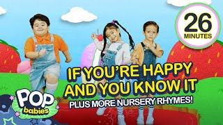 If You're Happy And You Know It + More Nursery Rhymes | 26 Mins Non-Stop Compilation | Pop Babies