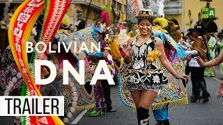 Bolivian DNA: One big journey to discover a country's true identity (Trailer) Premiere 06/08
