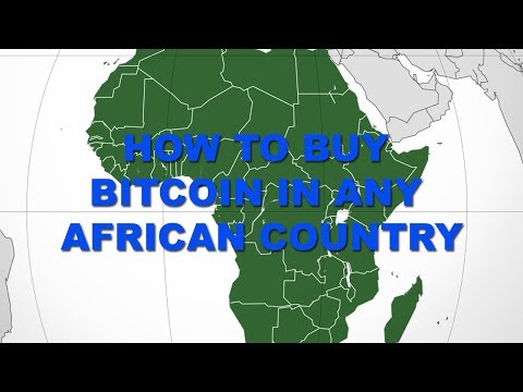 How to Buy/Sell Bitcoin in Any Country in Africa- Nigeria, Zimbabwe, Kenya, South Africa, Ghana