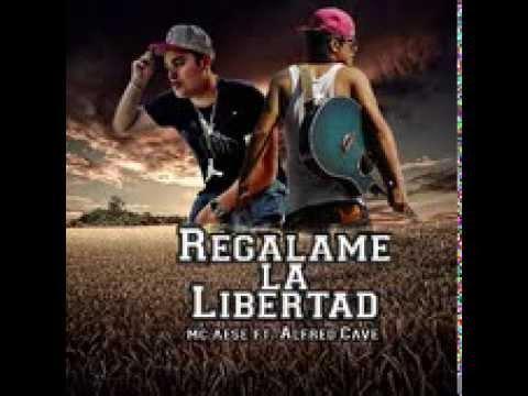 Regalame La Libertad Mc Aese Ft Alfred Cave (Audio Original + Descarga)