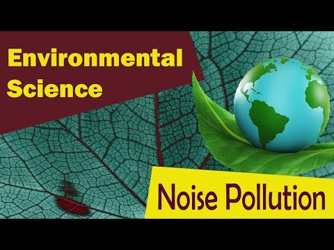Noise Pollution | Effects Of Noise Pollution | Sources | Typ