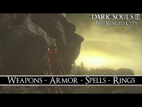 Dark Souls 3: The Ringed City - All Armor Sets, Weapons, Rings & Spell Location Guides