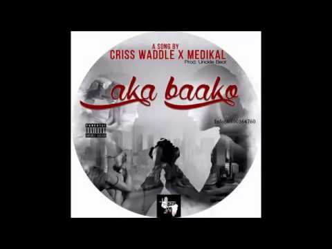 Criss Waddle - Aka Baako ft. Medikal (Audio Slide)