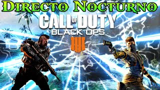 Directo Nocturno Call of Duty Black Ops 4 #2