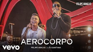 Felipe Araújo, Léo Santana - Aerocorpo (Ao Vivo)