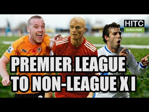 Premier League To Non-League XI