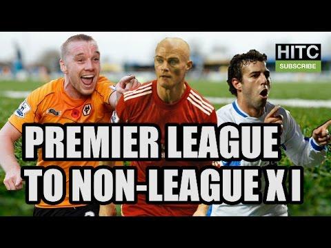 Premier League To Non-League XI