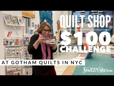 $100-quilt-shop-challenge-at-gotham-quilts-in-nyc!