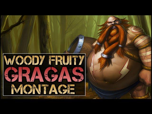 Woody Fruity Montage - Best Gragas Plays
