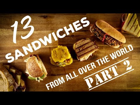 13 Sandwiches from all over the World - Part 2