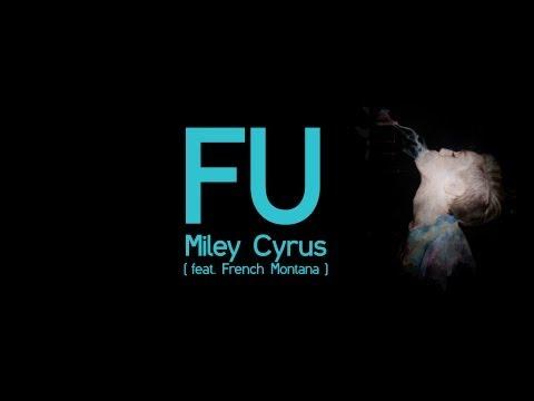 Miley Cyrus - FU feat. French Montana { LYRICS } / BANGERZ