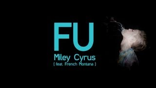 Repeat youtube video Miley Cyrus - FU feat. French Montana { LYRICS } / BANGERZ